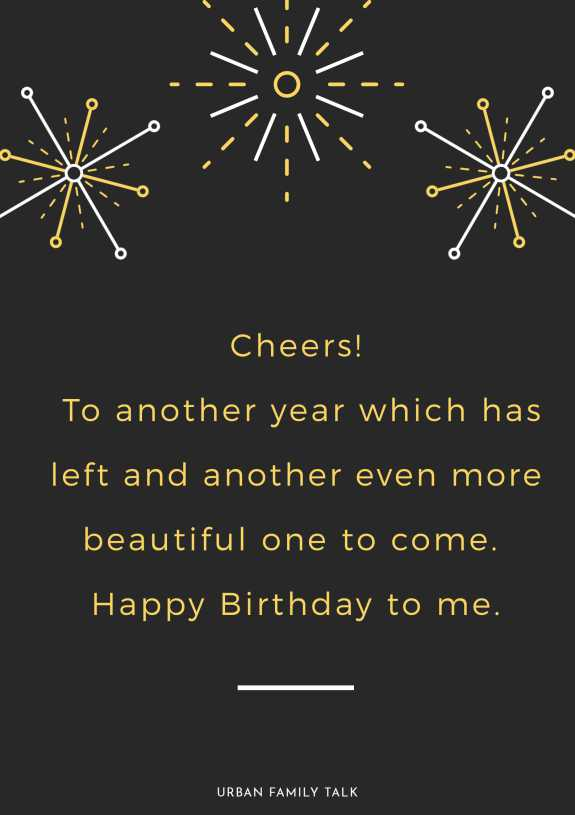 Cheers! To another year which has left and another even more beautiful one to come. Happy Birthday to me.