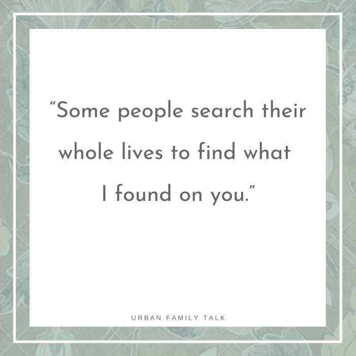 Some people search their whole lives to find what I found on you.
