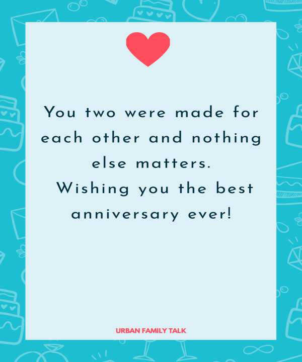 You two were made for each other and nothing else matters. Wishing you the best anniversary ever!