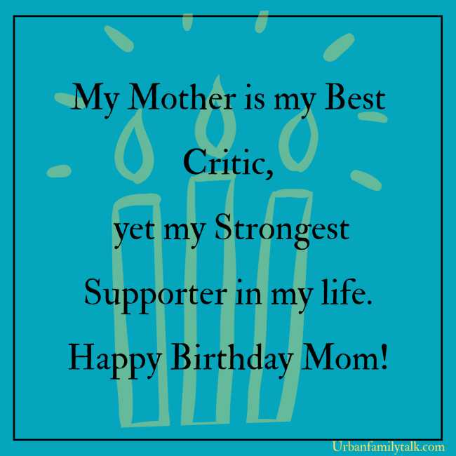 My Mother is my Best Critic, yet the Strongest Supporter in my life. Happy Birthday Mom!