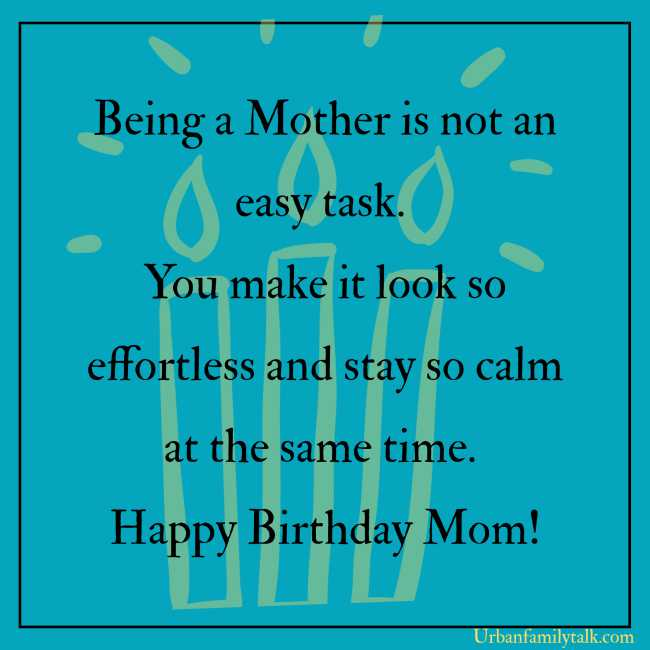 No one can shine like you do. You can surpass even the brightest of the star. Happy Birthday Mom!