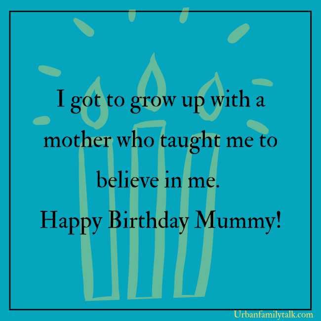 Have a Wonderful Birthday, Mom. I love you more than anyone in the world.