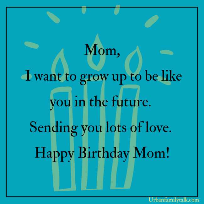 You are my Greatest teacher, a teacher of compassion, love and fearlessness. If love is sweet as a flower, then my mother is that sweet flower of love. Happy Birthday Mum!