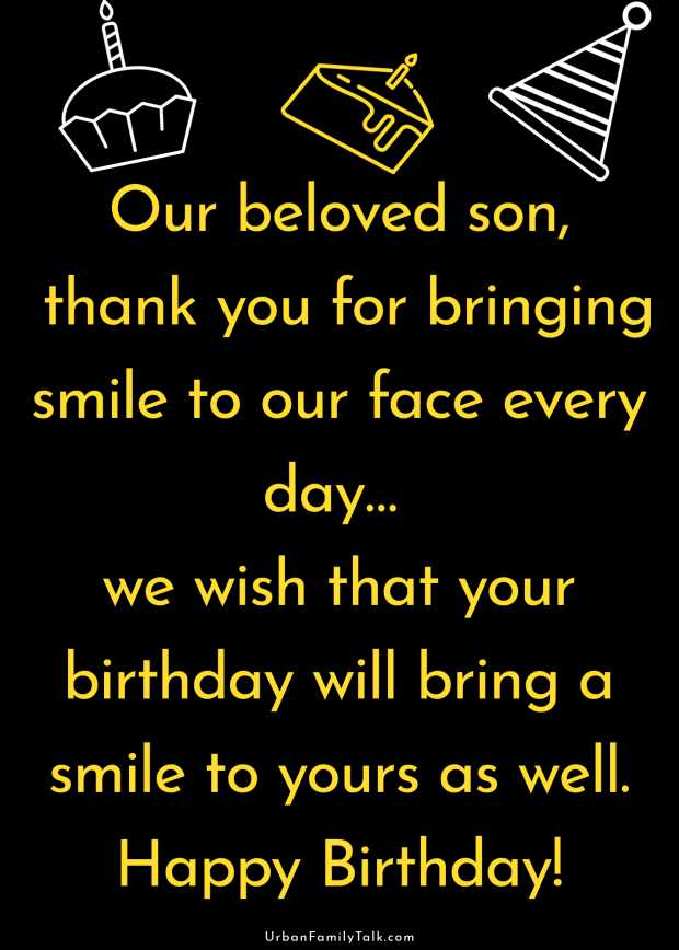 Our beloved son, thank you for bringing smile to our face every day… we wish that your birthday will bring a smile to yours as well. Happy Birthday!
