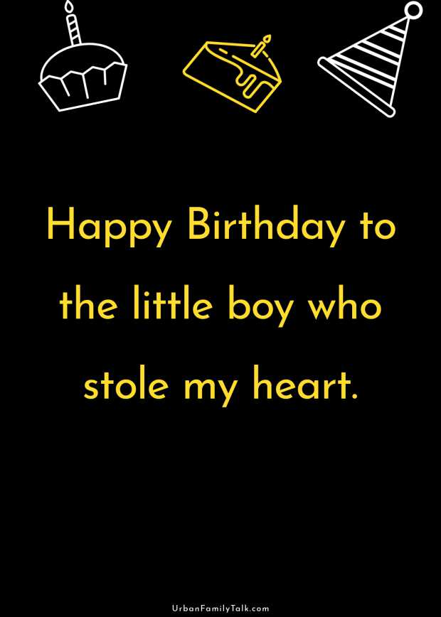 Happy Birthday to the little boy who stole my heart.