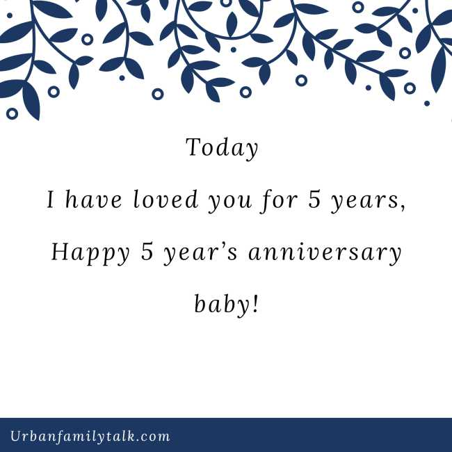 Today I have loved you for 5 years, Happy 5 year's anniversary baby!