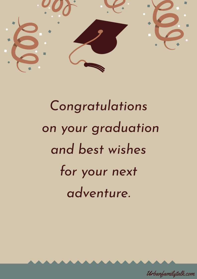 Congratulations on your graduation and best wishes for your next adventure.