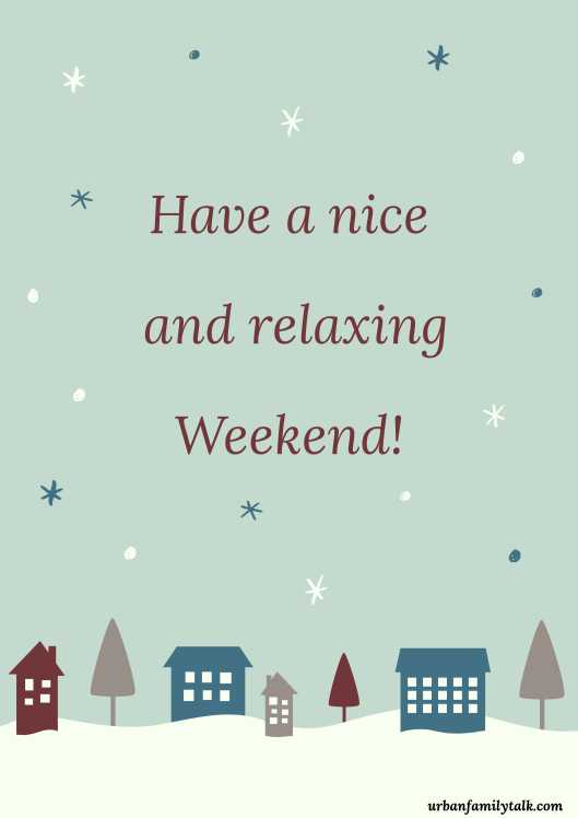 Have a nice and relaxing Weekend!