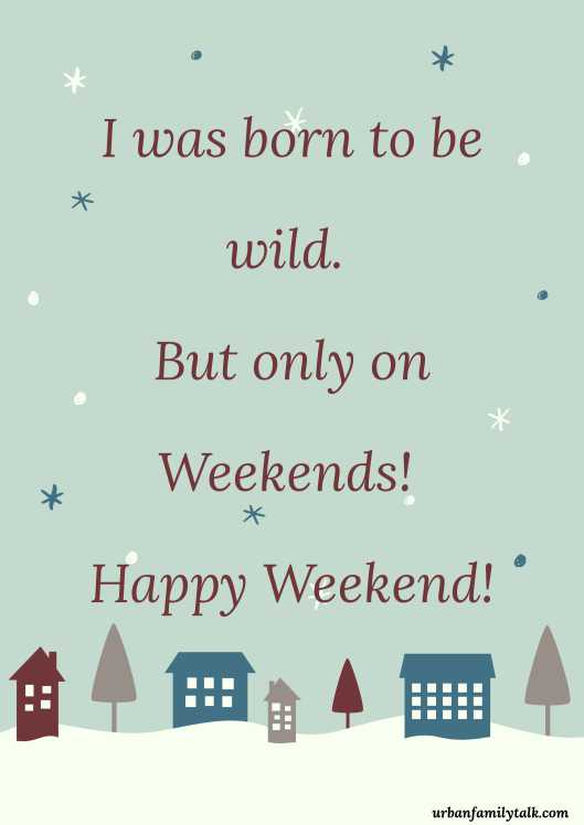 I was born to be wild. But only on Weekends! Happy Weekend!
