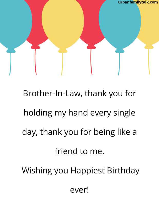 Sending wishes you way for you to have a lovely day and a fabulous year filled with success, joy and love. Enjoy your celebration brother-in-law!