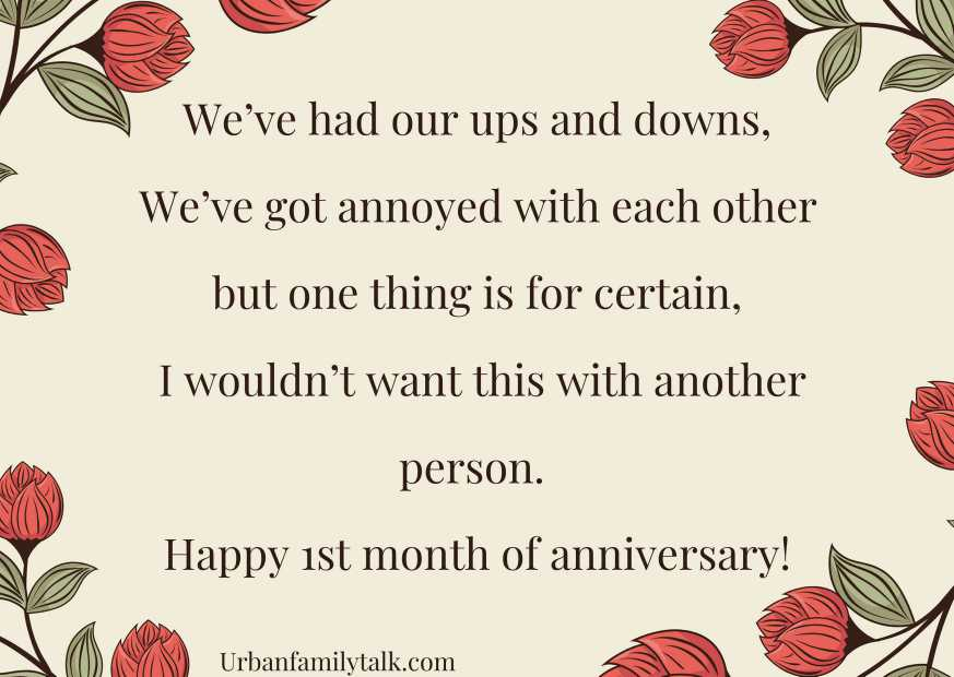 We've had our ups and downs, We've got annoyed with each other but one thing is for certain, I wouldn't want this with another person. Happy 1st month of anniversary!
