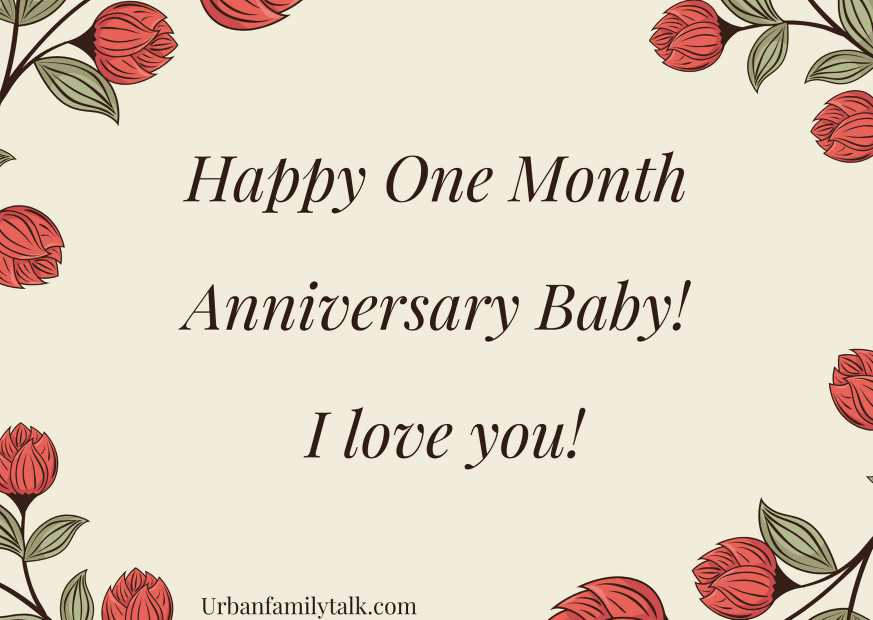 Happy One Month Anniversary Baby! I love you!