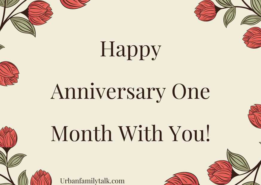 Happy Anniversary One Month With You!