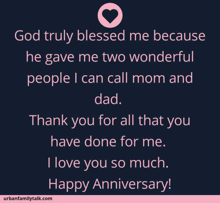 God truly blessed me because he gave me two wonderful people I can call mom and dad. Thank you for all that you have done for me. I love you so much. Happy Anniversary!