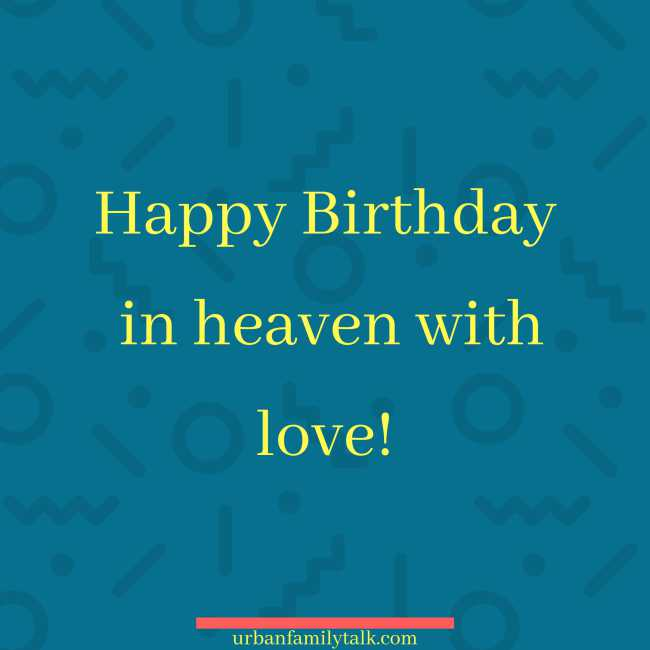 Happy Birthday in heaven with love!