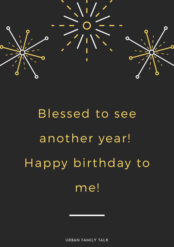 Blessed to see another year! Happy birthday to me!