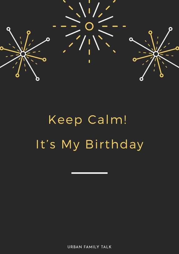 Keep Calm! It's My Birthday.
