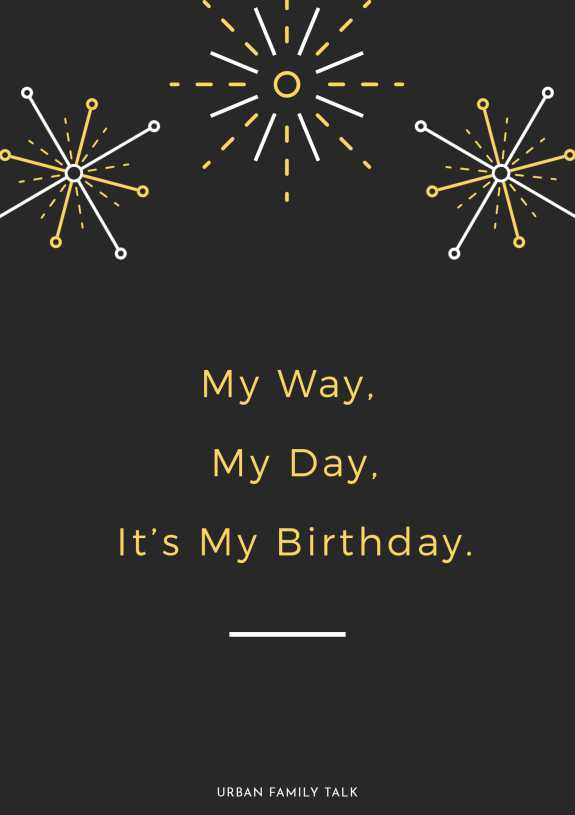 My Way, My Day, It's My Birthday.