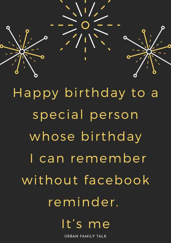 Happy birthday to a special person whose birthday I can remember without facebook reminder. It's me :D