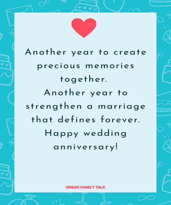 Another year to create precious memories together. Another year to strengthen a marriage that defines forever. Happy wedding anniversary!