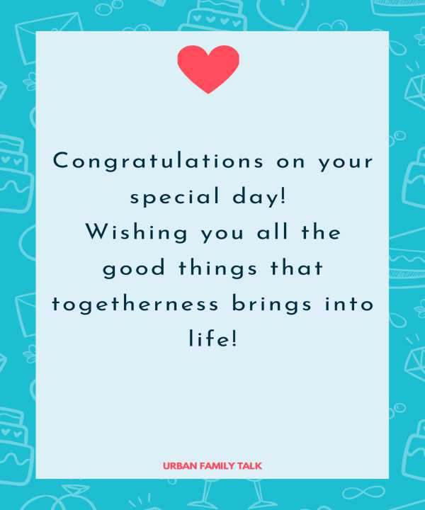 Congratulations on your special day! Wishing you all the good things that togetherness brings into life!