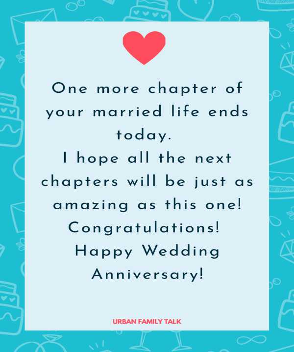 One more chapter of your married life ends today. I hope all the next chapters will be just as amazing as this one! Congratulations! Happy Wedding Anniversary!