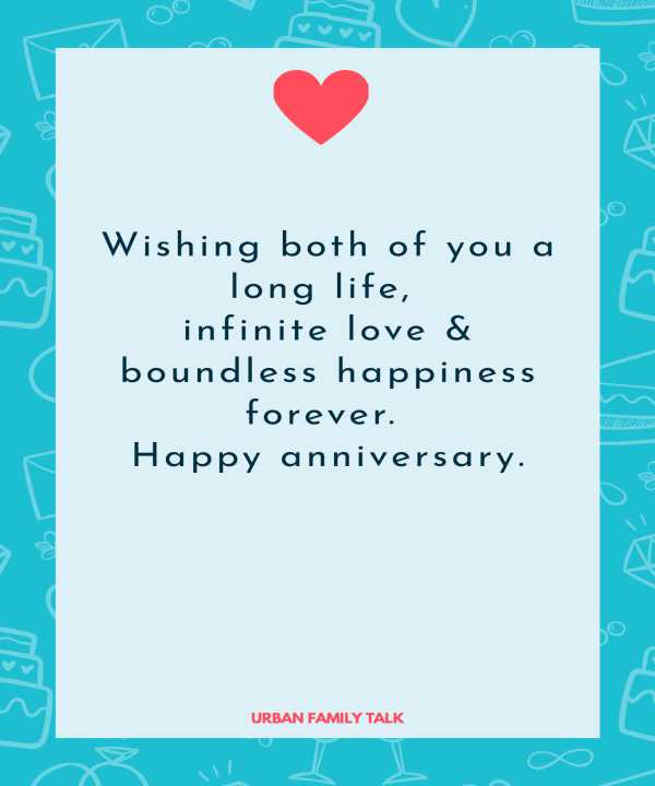 Wishing both of you a long life, infinite love & boundless happiness forever. Happy anniversary.