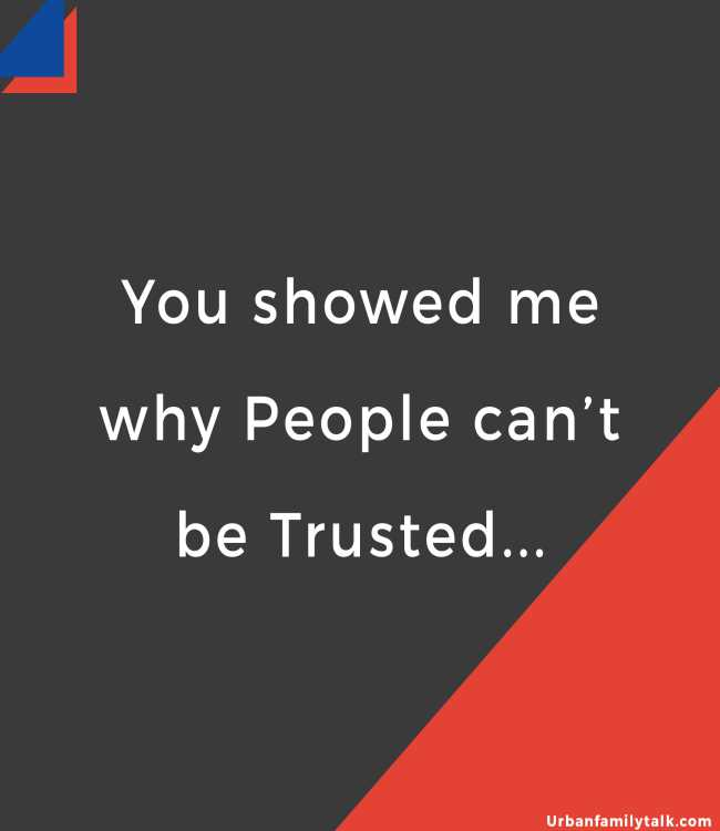You showed me why People can't be Trusted...