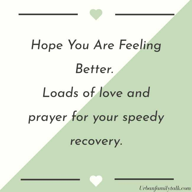 Hope You Are Feeling Better. Loads of love and prayer for your speedy recovery.