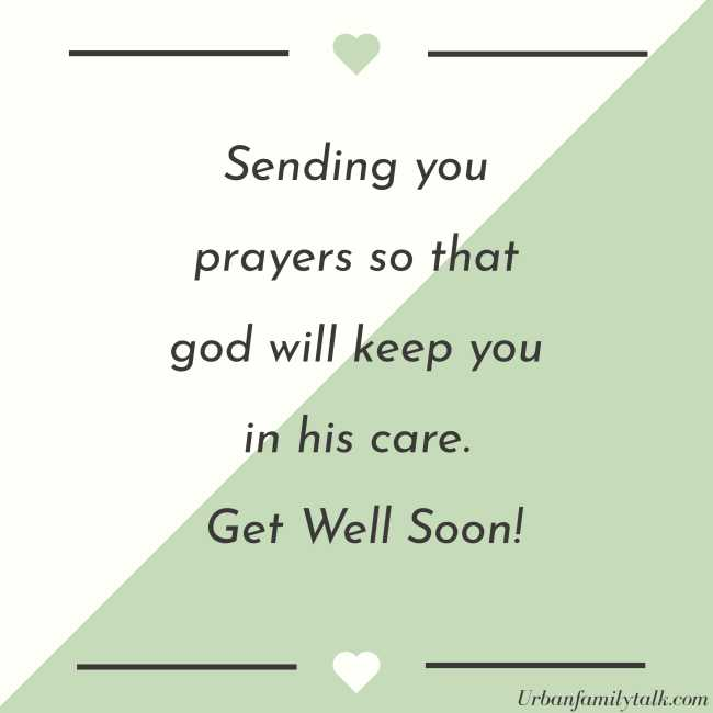Sending you prayers so that god will keep you in his care. Get Well Soon!