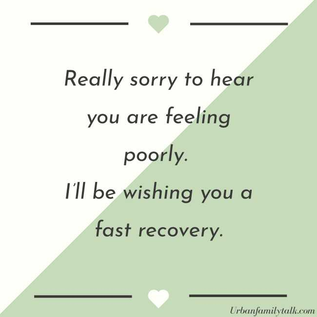 Really sorry to hear you are feeling poorly. I'll be wishing you a fast recovery.