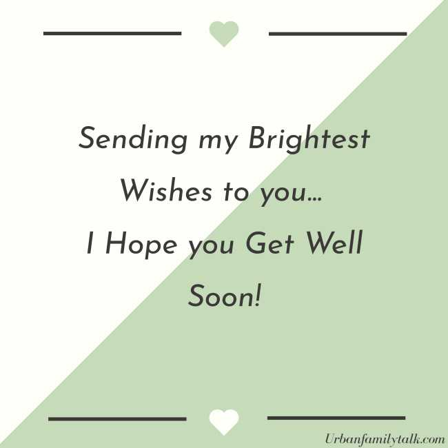Sending my Brightest Wishes to you... I Hope you Get Well Soon!