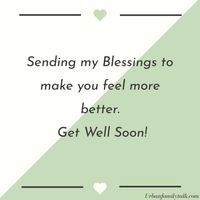 Sending my Blessings to make you feel more better. Get Well Soon!