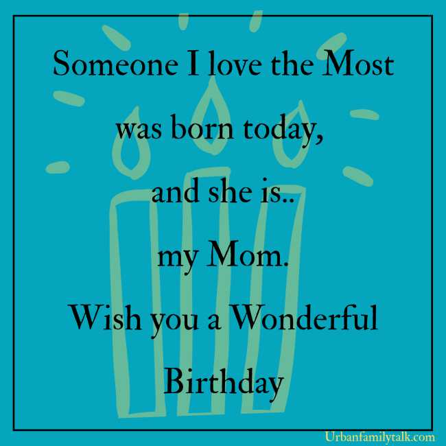 Someone I love the Most was born today, and she is.. my Mom. Wish you a Wonderful Birthday