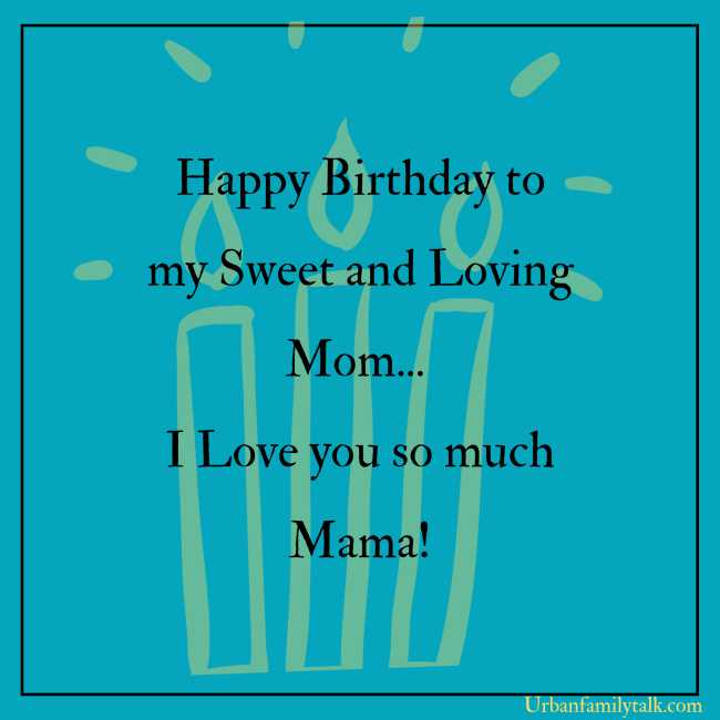 Happy Birthday to my Sweet and Loving Mom... I Love you so much Mama!