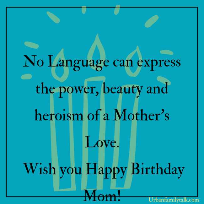 Life doesn't comes with a Manual, It comes with a Mother. Happy Birthday!