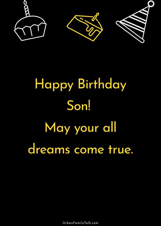 Happy Birthday Son! May your all dreams come true.