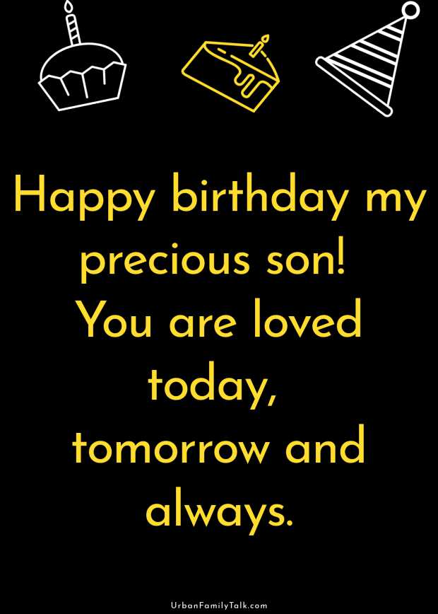 Happy birthday my precious son! You are loved today, tomorrow and always.
