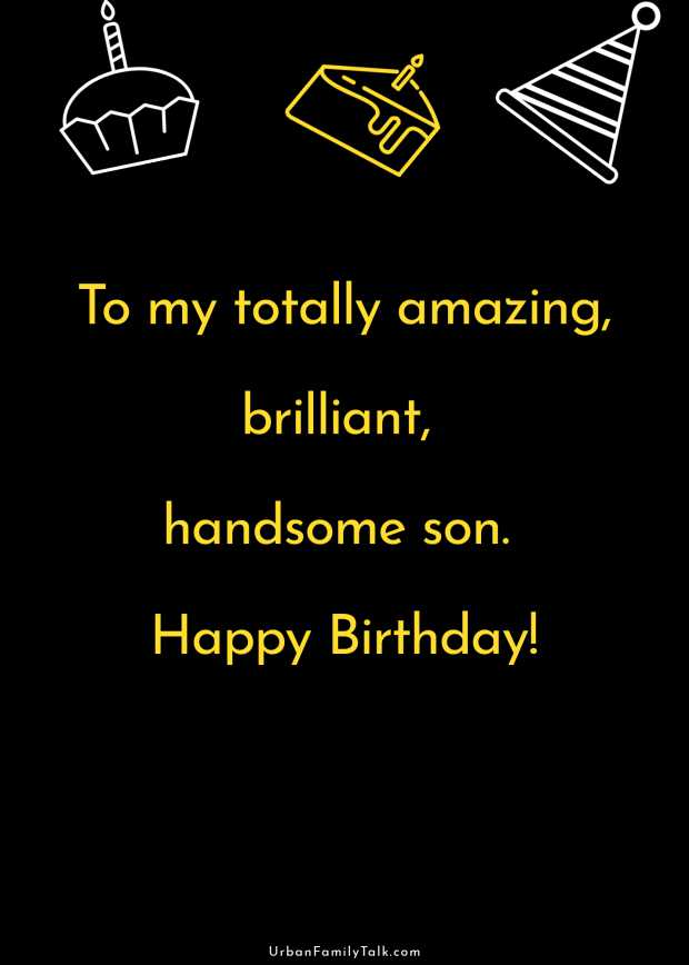 To my totally amazing, brilliant, handsome son. Happy Birthday!