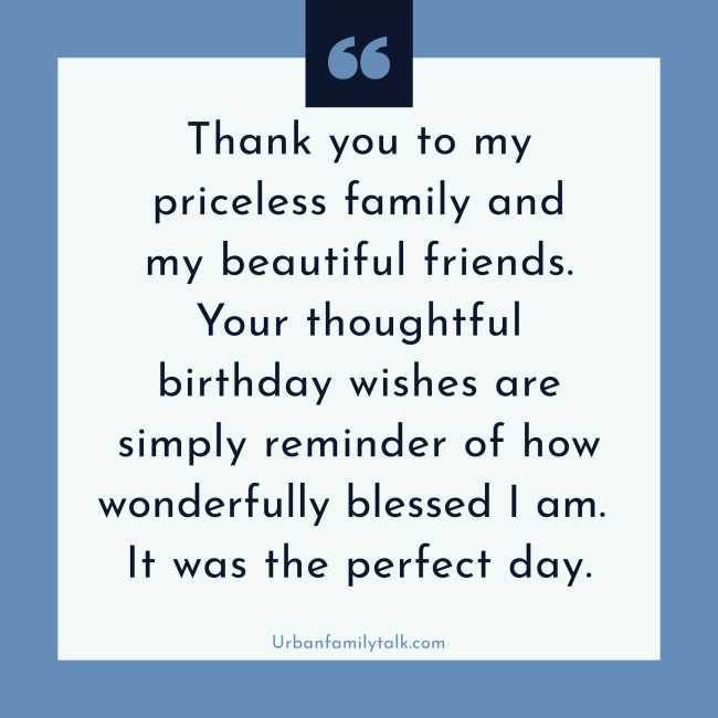 Thank you to my priceless family and my beautiful friends. Your thoughtful birthday wishes are simply a reminder of how wonderfully blessed I am. It was the perfect day.