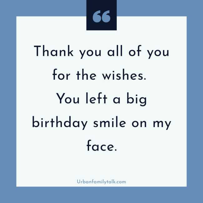 Thank you all of you for your wishes. You left a big birthday smile on my face.