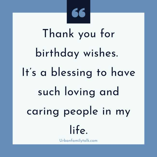 Thank you for birthday wishes. It's a blessing to have such loving and caring people in my life.