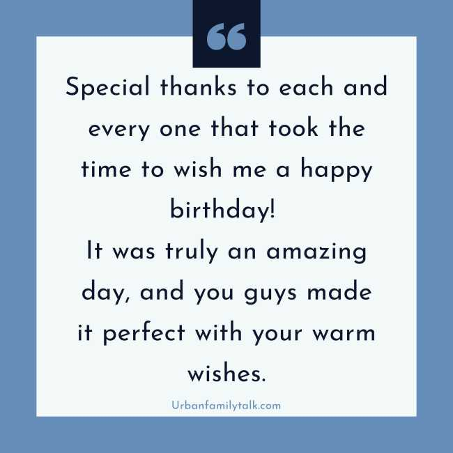 Special thanks to each and everyone that took the time to wish me a happy birthday! It was truly an amazing day, and you guys made it perfect with your warm wishes.