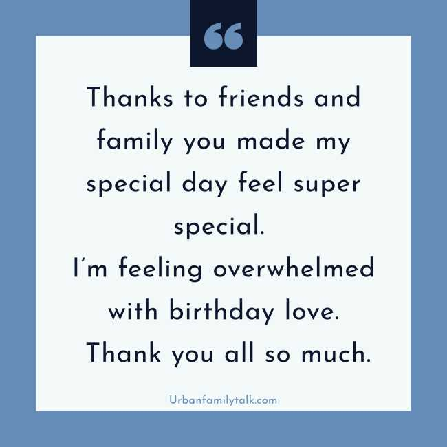 Thanks to friends and family you made my special day feel super special. I'm feeling overwhelmed with birthday love. Thank you all so much.