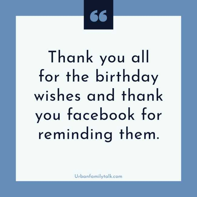 Thank you all for the birthday wishes and thank you Facebook for reminding them.