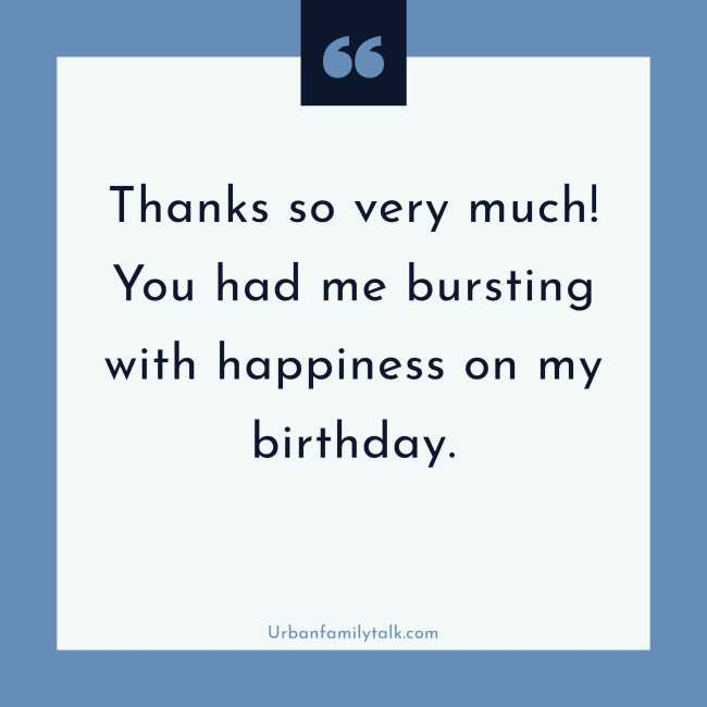 Thanks so very much! You had me bursting with happiness on my birthday.