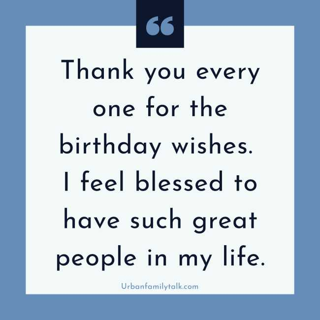 Thank you, everyone, for the birthday wishes. I feel blessed to have such great people in my life.