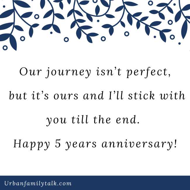 Our journey isn't perfect, but it's ours and I'll stick with you till the end. Happy 5 years anniversary!