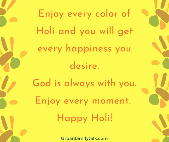 May this holi brings you good luck, fortune, success and lots of love. Wish you a Happy Holi!