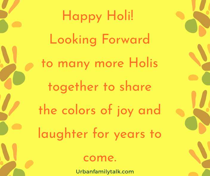 Happy Holi! Looking Forward to many more Holis together to share the colors of joy and laughter for years to come.